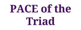 PACE of the Triad
