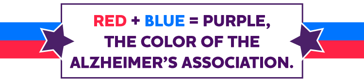 RED + BLUE = PURPLE, THE COLOR OF THE ALZHEIMER'S FIGHT.