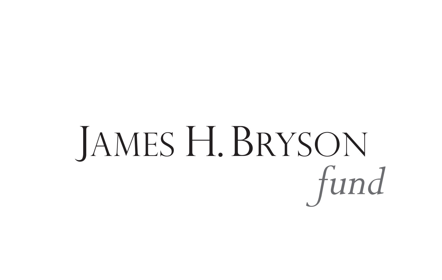 1. James H. Bryson fund