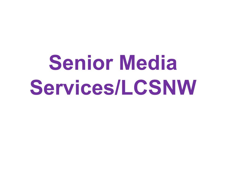 F. Senior Media Services/LCSNW (Media)