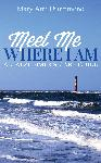 Click here for more information about Meet Me Where I AM AN ALZHEIMER'S CARE GUIDE