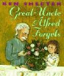 Click here for more information about Great-Uncle Alfred Forgets