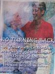 Click here for more information about No Turning Back-A Journey into the World of Alzheimer's with my Mother