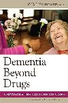 Click here for more information about Dementia Beyond Drugs-Changing the Culture of Care