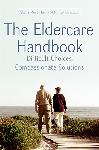 Click here for more information about The Eldercare Handbook:Difficult Choices, Compassionate Solutions
