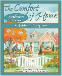 Click here for more information about The Comfort of Home for Alzheimer's Disease- A Guide for Caregivers