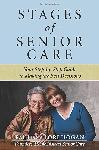 Click here for more information about Stages of Senior Care-Your Step-by-Step Guide to Making the Best Decisions