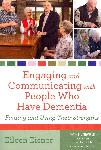 Click here for more information about Engaging and Communicating with People Who Have Dementia: Finding and Using Their Strengths