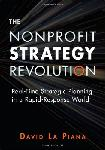 Click here for more information about The Nonprofit Strategy Revolution-Real Time Strategic Planning in a Rapid-Response World