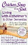 Click here for more information about Chicken Soup for the Soul: Living with Alzheimer's & Other Dementias