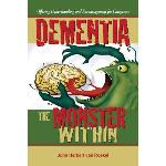 Click here for more information about Dementia the Monster Within-Offering Understanding and Encouragement for Caregivers