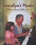 Click here for more information about Grandpa's Music-A Story About Alzheimer's